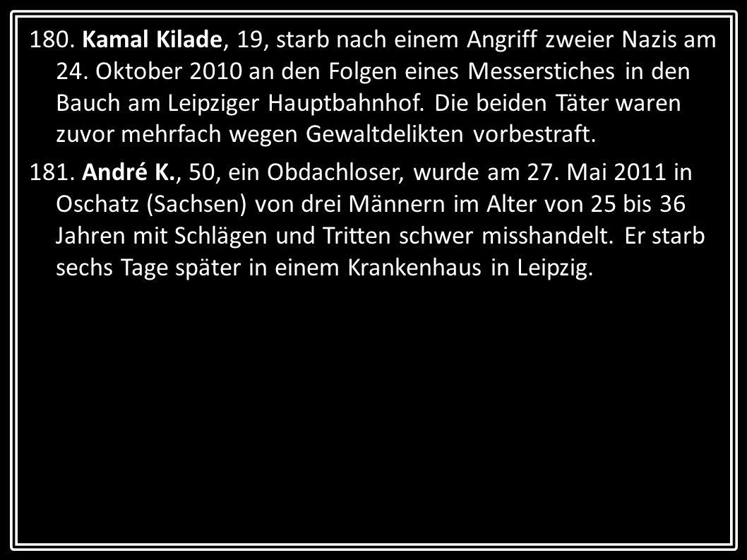 180. Kamal Kilade, 19, starb nach einem Angriff zweier Nazis am 24