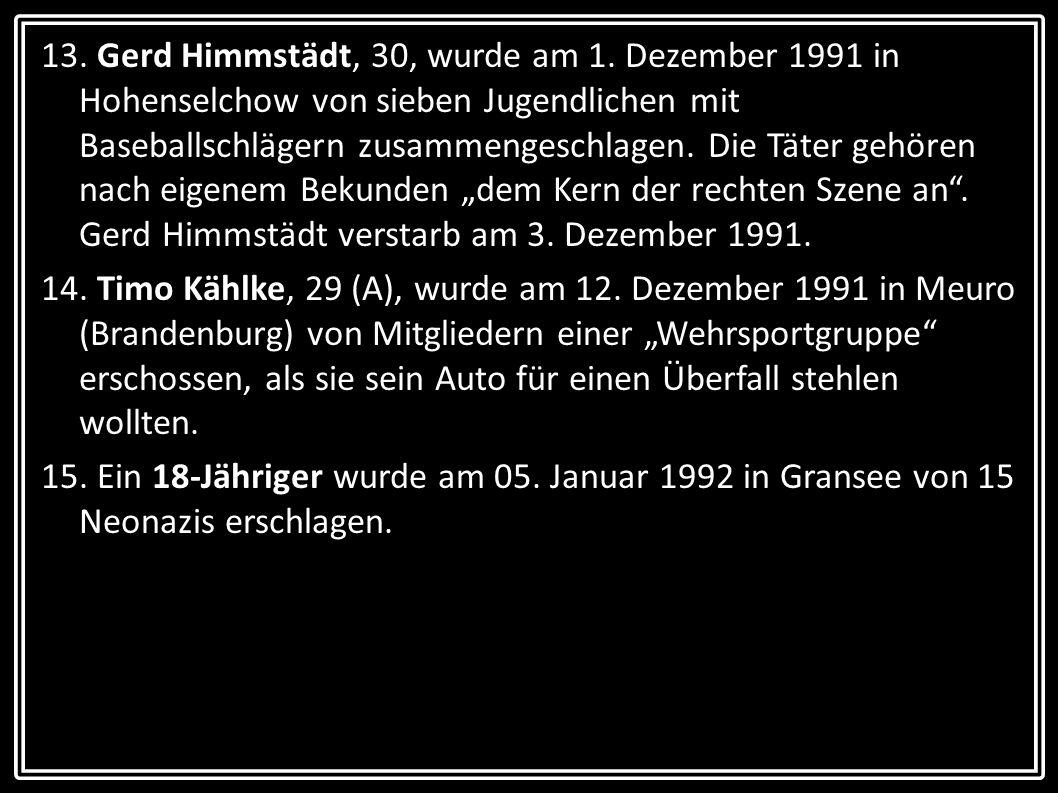13. Gerd Himmstädt, 30, wurde am 1