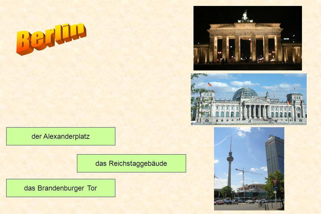 Berlin der Alexanderplatz das Reichstaggebäude das Brandenburger Tor