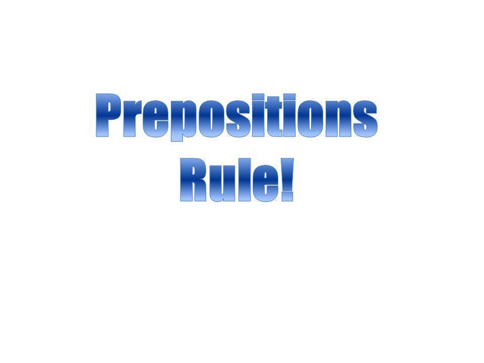 Prepositions Rule!