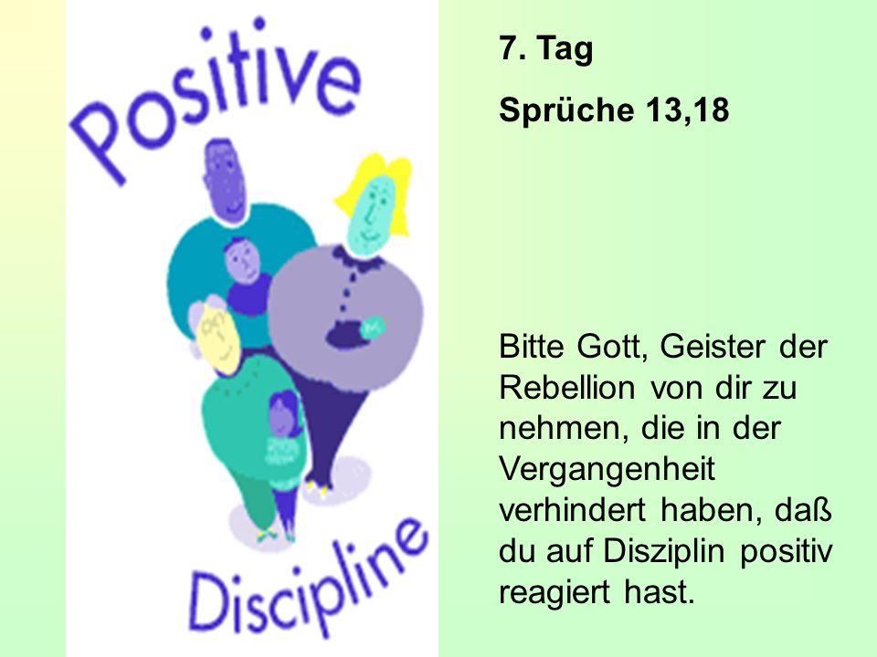 7. Tag Sprüche 13,18.
