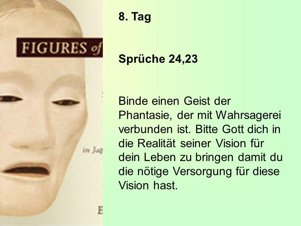 8. Tag Sprüche 24,23.