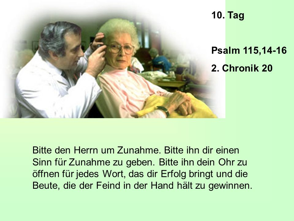 10. Tag Psalm 115, Chronik 20.
