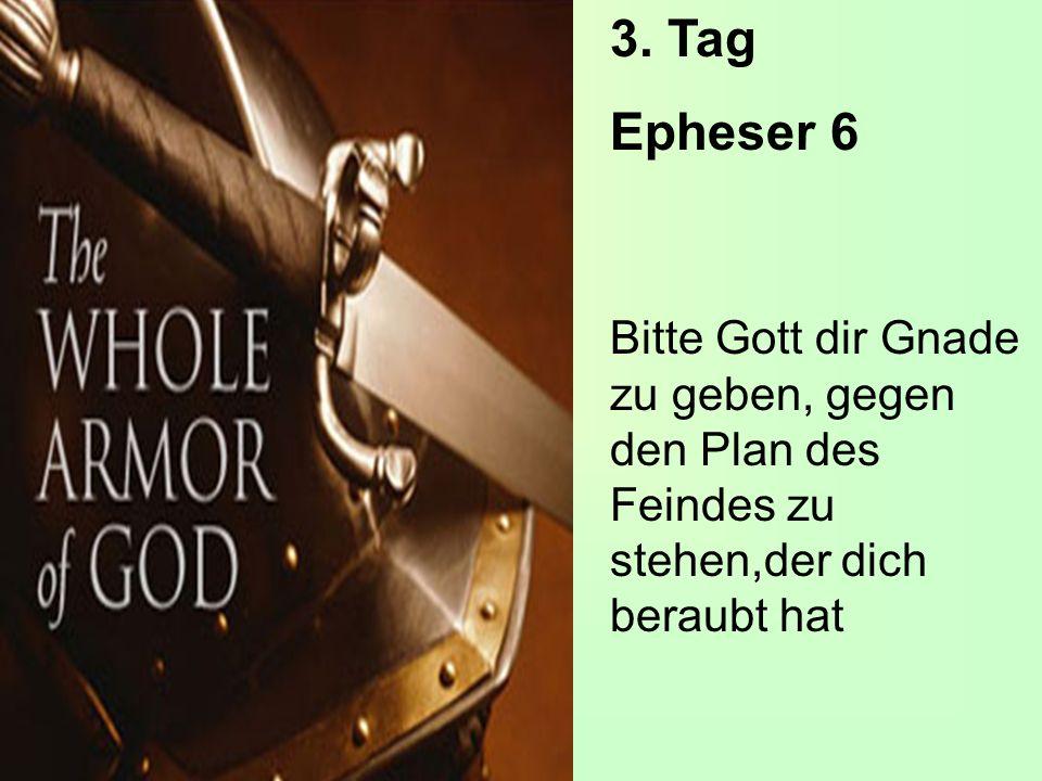 3. Tag Epheser 6.