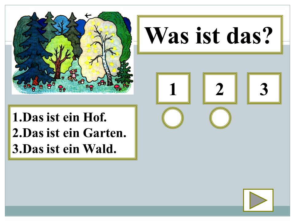 Was ist das 1 2 3 1.Das ist ein Hof. 2.Das ist ein Garten.