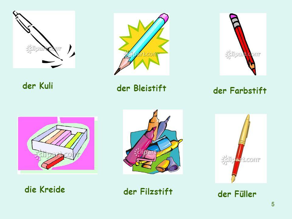 der Kuli der Bleistift der Farbstift die Kreide der Filzstift der Füller