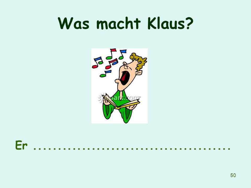 Was macht Klaus Er .........................................