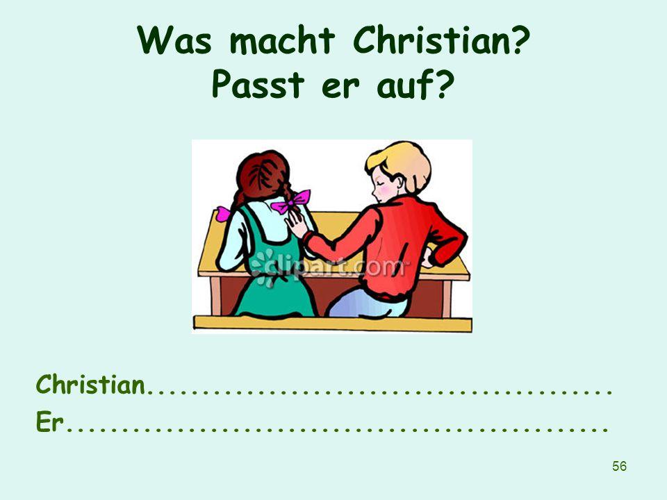 Was macht Christian Passt er auf