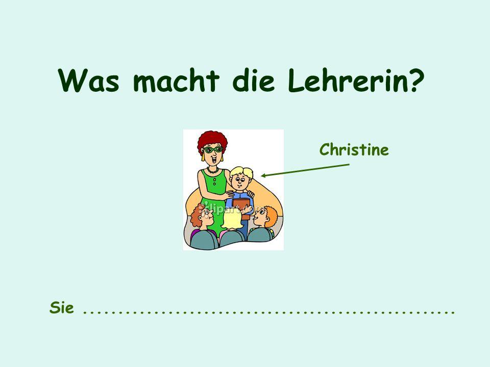 Was macht die Lehrerin Christine