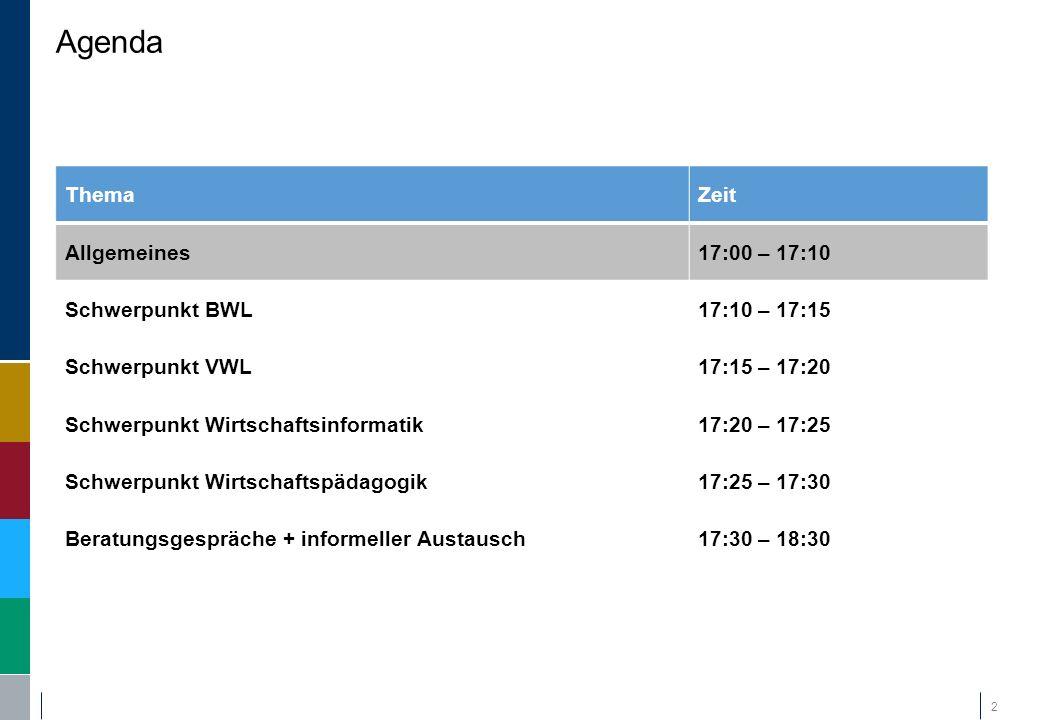 Agenda Thema Zeit Allgemeines 17:00 – 17:10 Schwerpunkt BWL
