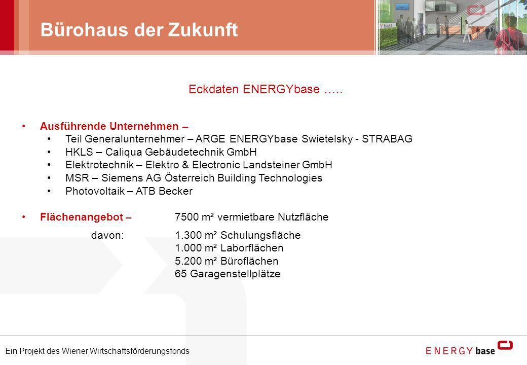 Bürohaus der Zukunft Eckdaten ENERGYbase ….. Ausführende Unternehmen –