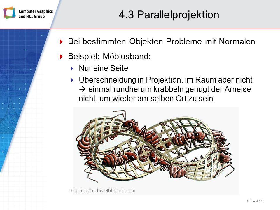 4.3 Parallelprojektion Bei bestimmten Objekten Probleme mit Normalen