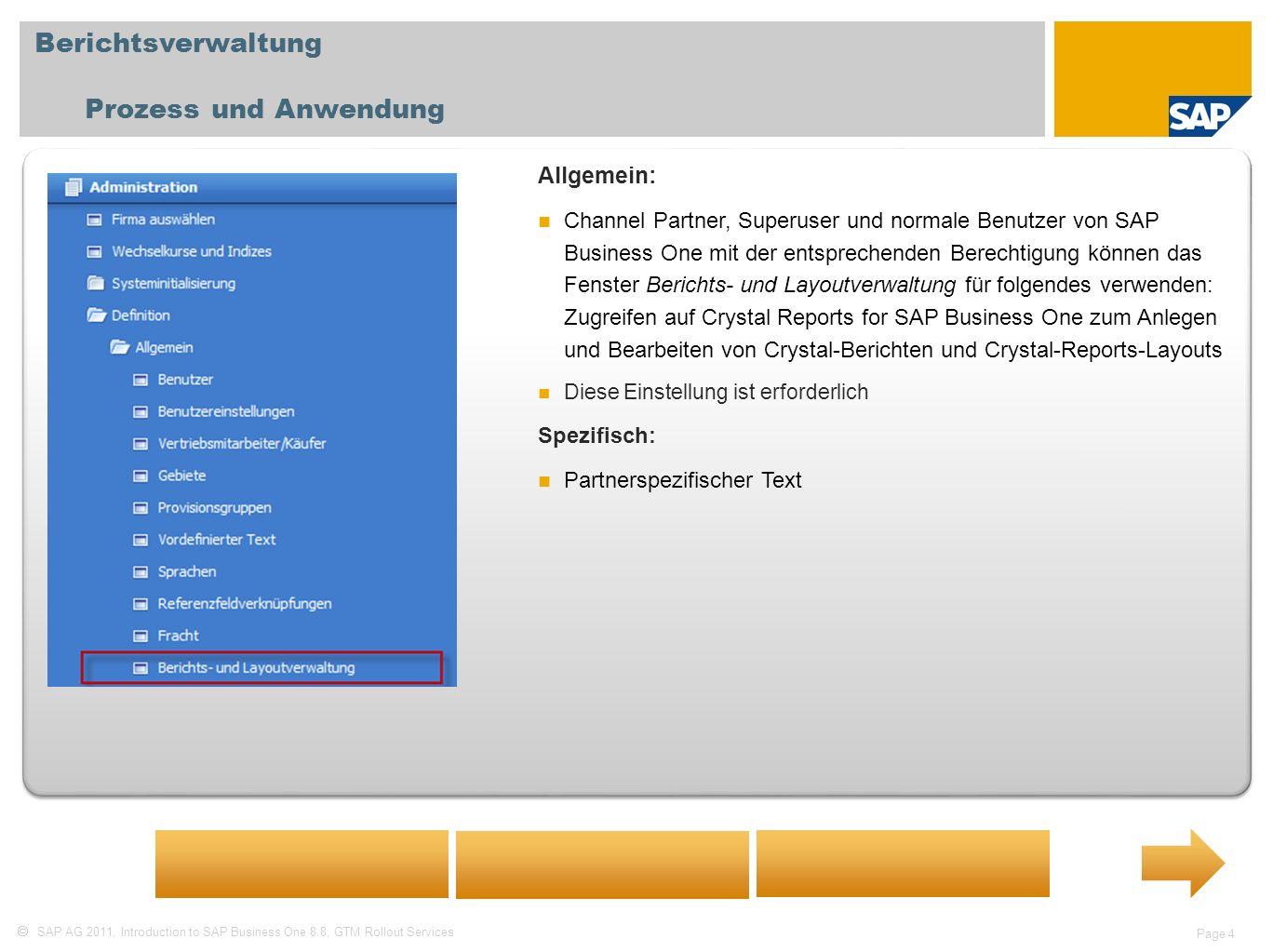 Berichtsverwaltung Prozess und Anwendung Allgemein: