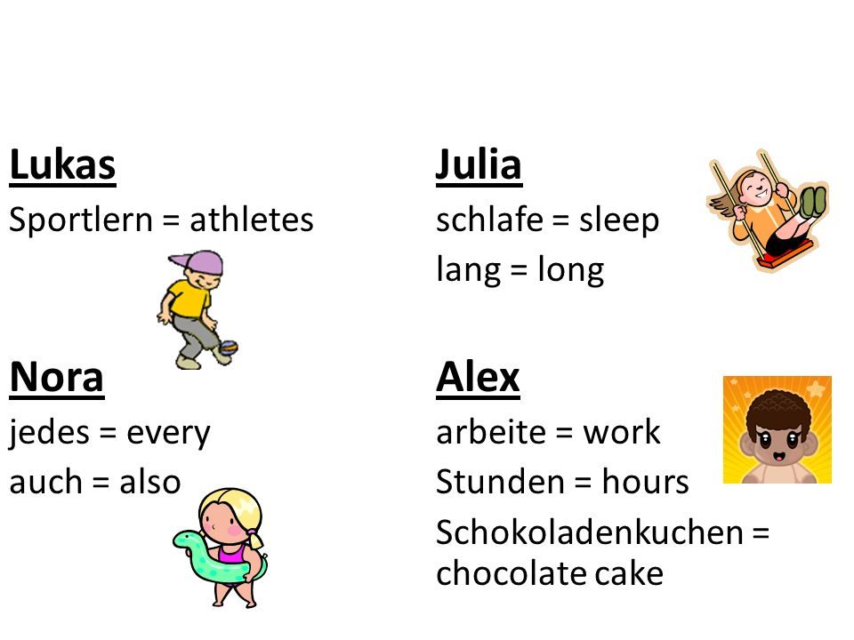 Lukas Julia Nora Alex Sportlern = athletes schlafe = sleep lang = long