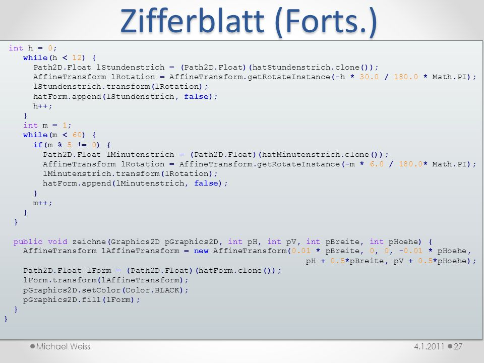 Zifferblatt (Forts.) int h = 0; while(h < 12) {