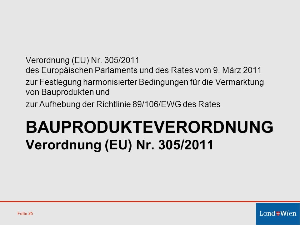 BAUPRODUKTEVERORDNUNG Verordnung (EU) Nr. 305/2011