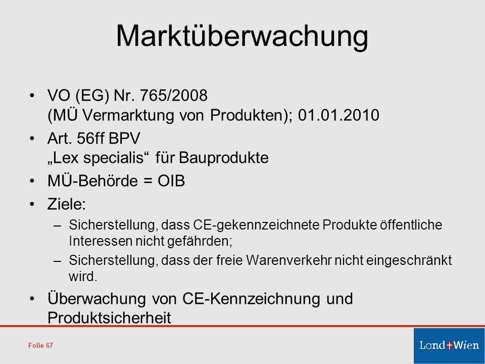 """Marktüberwachung VO (EG) Nr. 765/2008 (MÜ Vermarktung von Produkten); 01.01.2010. Art. 56ff BPV """"Lex specialis für Bauprodukte."""