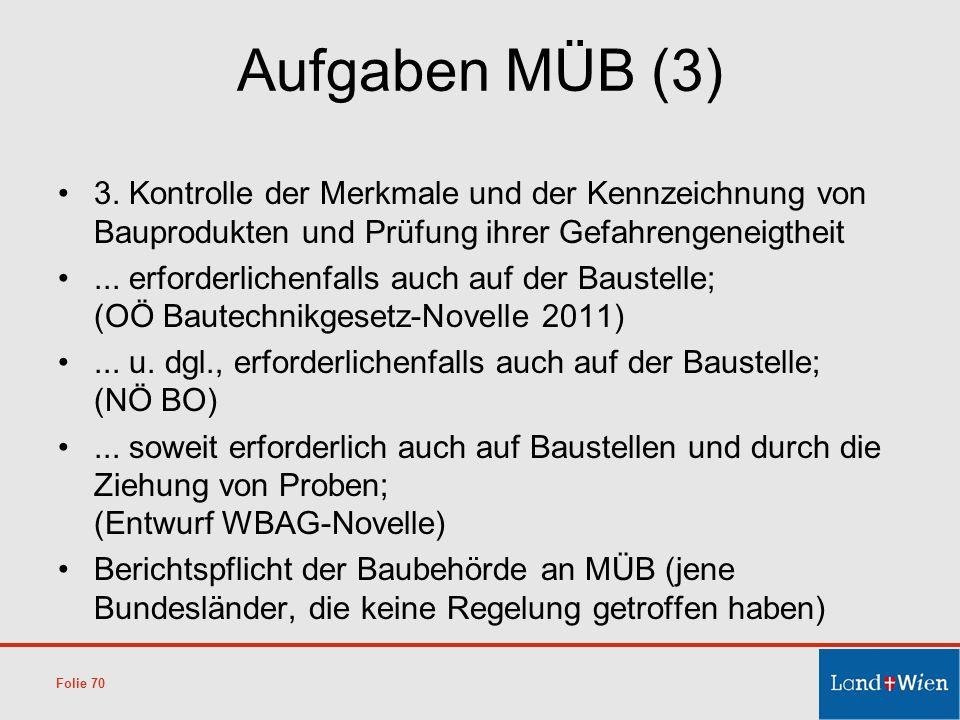 Aufgaben MÜB (3) 3. Kontrolle der Merkmale und der Kennzeichnung von Bauprodukten und Prüfung ihrer Gefahrengeneigtheit.