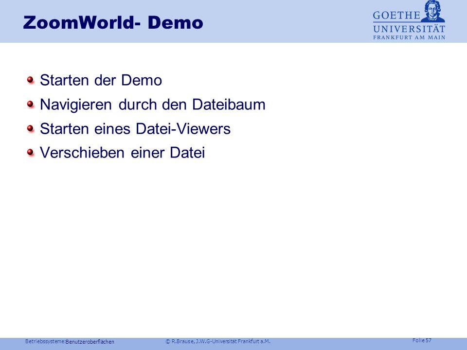 ZoomWorld- Demo Starten der Demo Navigieren durch den Dateibaum