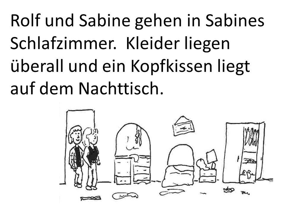 Rolf und Sabine gehen in Sabines Schlafzimmer