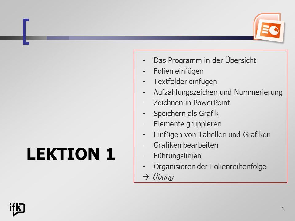 LEKTION 1 Das Programm in der Übersicht Folien einfügen