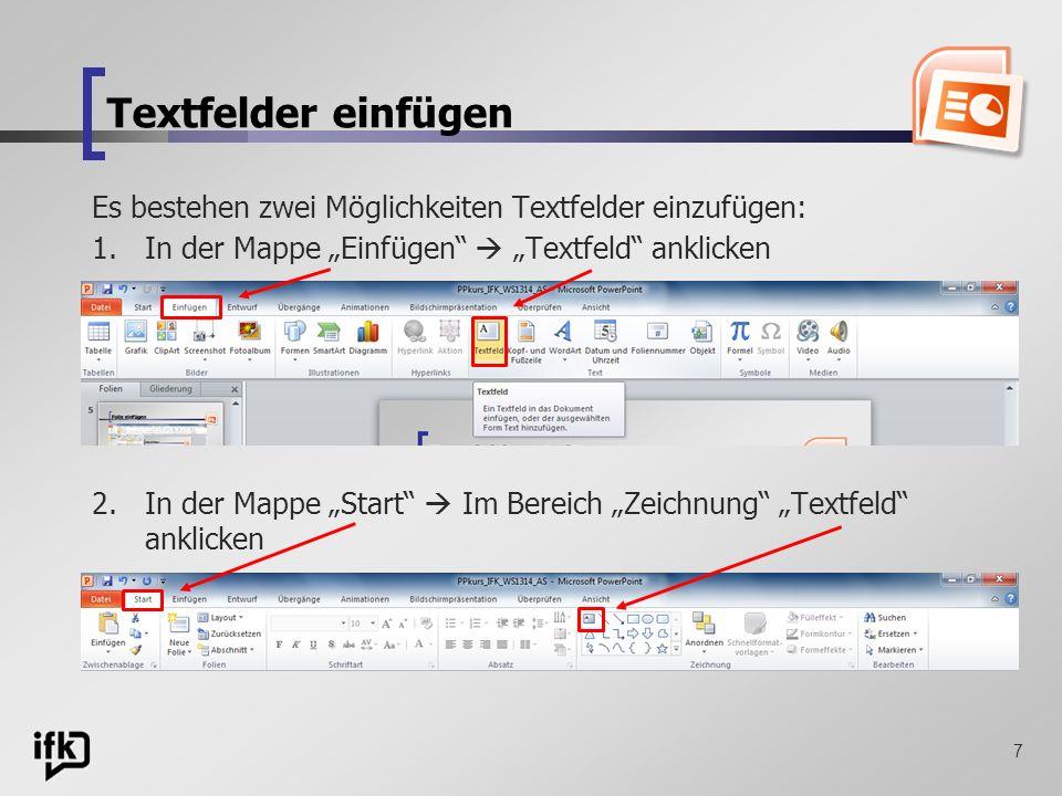 """Textfelder einfügen Es bestehen zwei Möglichkeiten Textfelder einzufügen: In der Mappe """"Einfügen  """"Textfeld anklicken."""