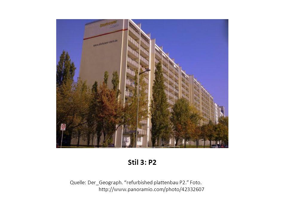 Stil 3: P2 Quelle: Der_Geograph. refurbished plattenbau P2. Foto.