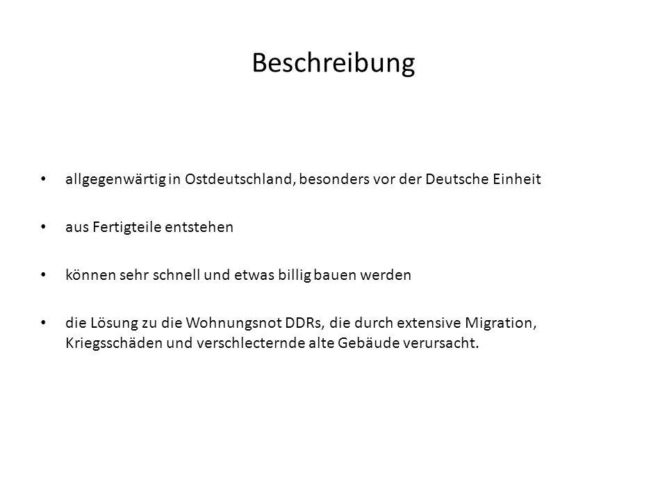 Beschreibung allgegenwärtig in Ostdeutschland, besonders vor der Deutsche Einheit. aus Fertigteile entstehen.