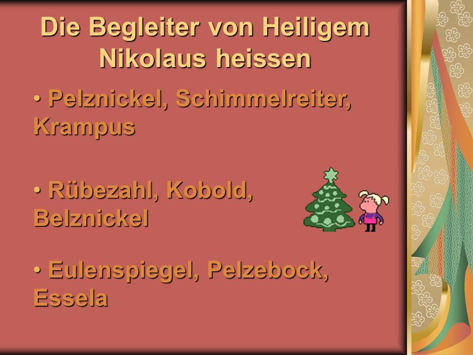 Die Begleiter von Heiligem Nikolaus heissen