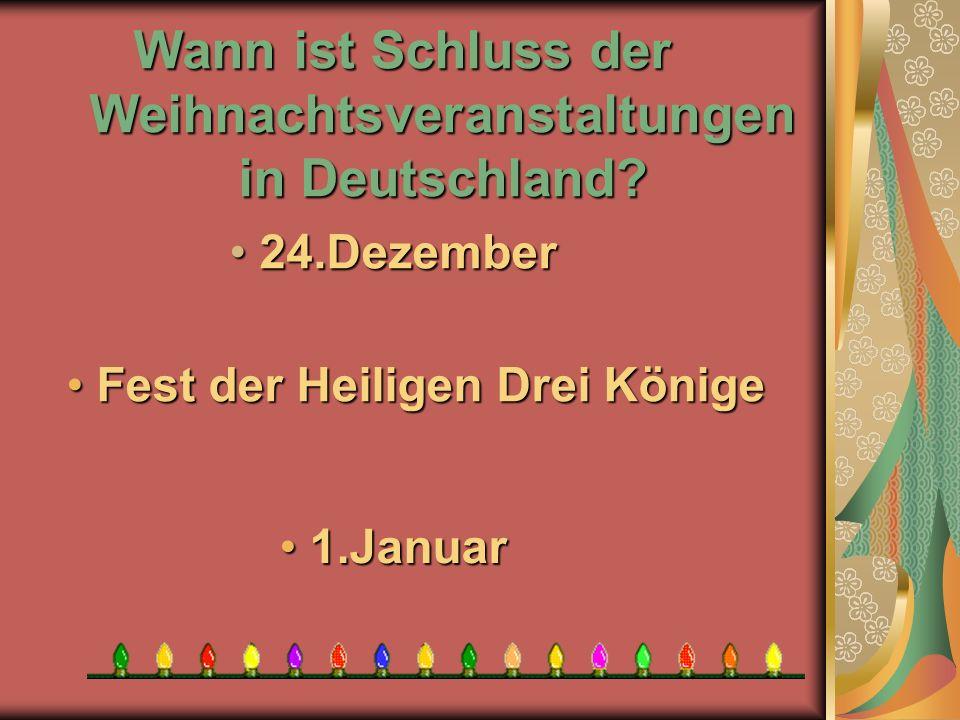 Wann ist Schluss der Weihnachtsveranstaltungen in Deutschland