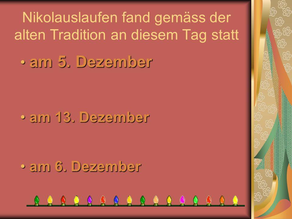 Nikolauslaufen fand gemäss der alten Tradition an diesem Tag statt