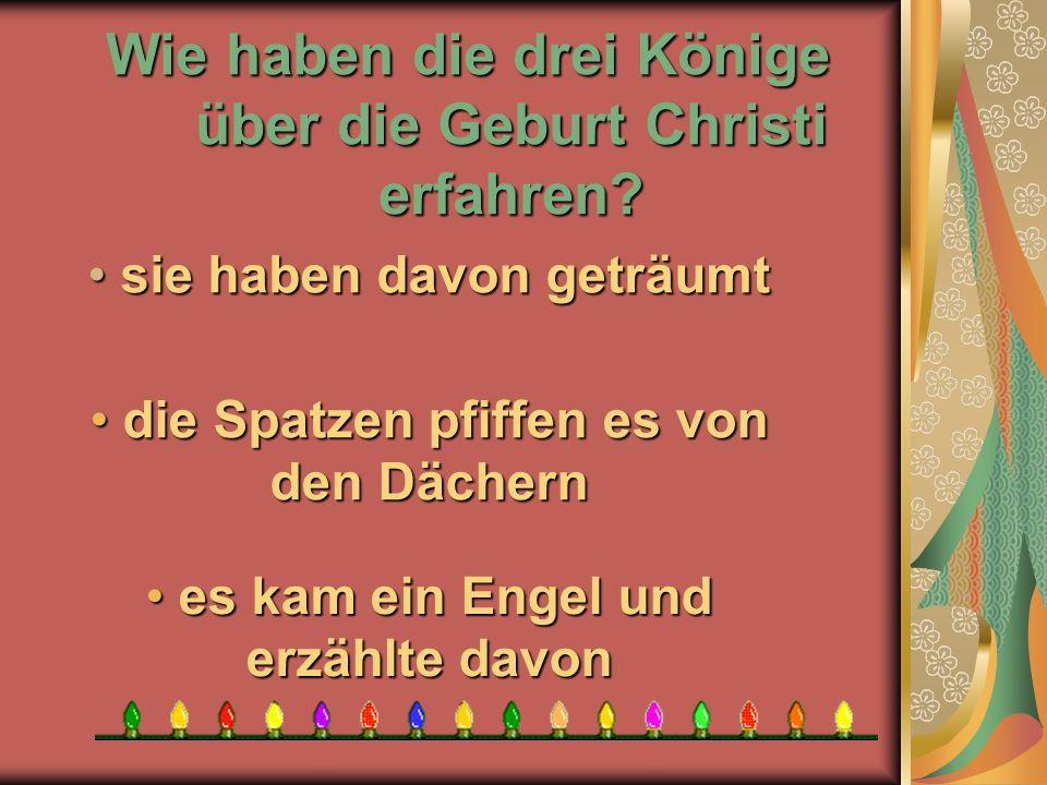 Wie haben die drei Könige über die Geburt Christi erfahren