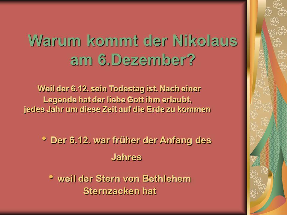 Warum kommt der Nikolaus am 6.Dezember