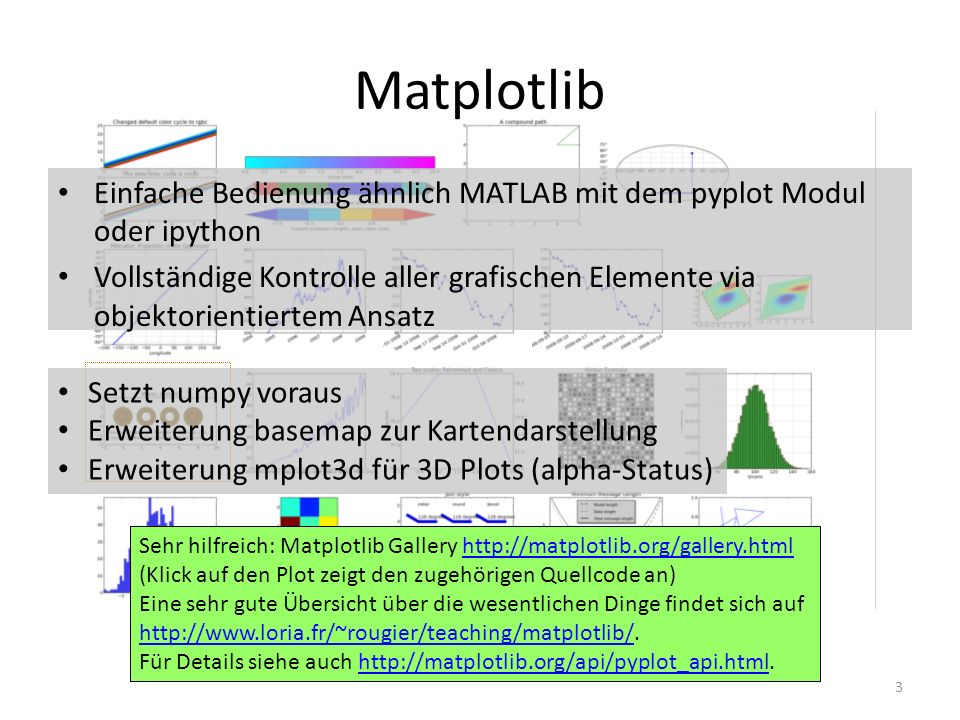 Matplotlib Einfache Bedienung ähnlich MATLAB mit dem pyplot Modul oder ipython.