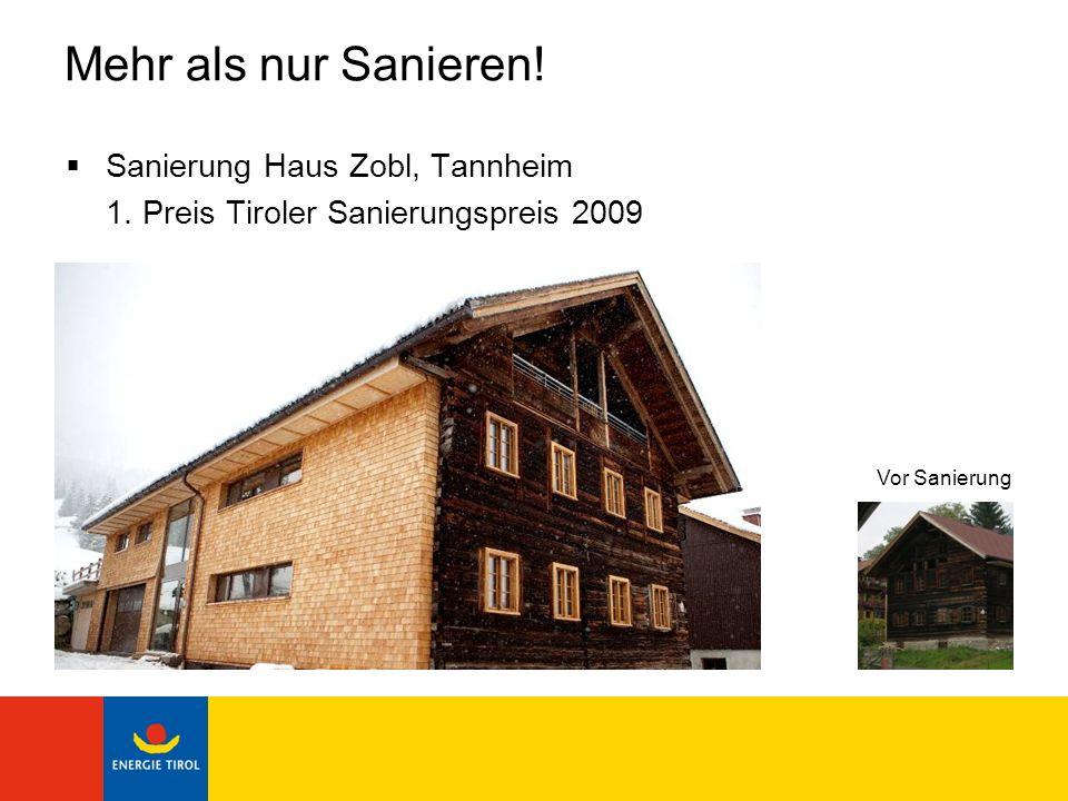 Mehr als nur Sanieren! Sanierung Haus Zobl, Tannheim