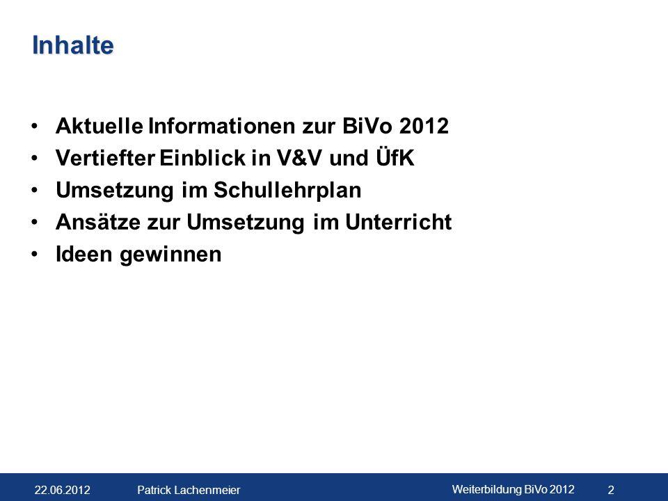 Inhalte Aktuelle Informationen zur BiVo 2012
