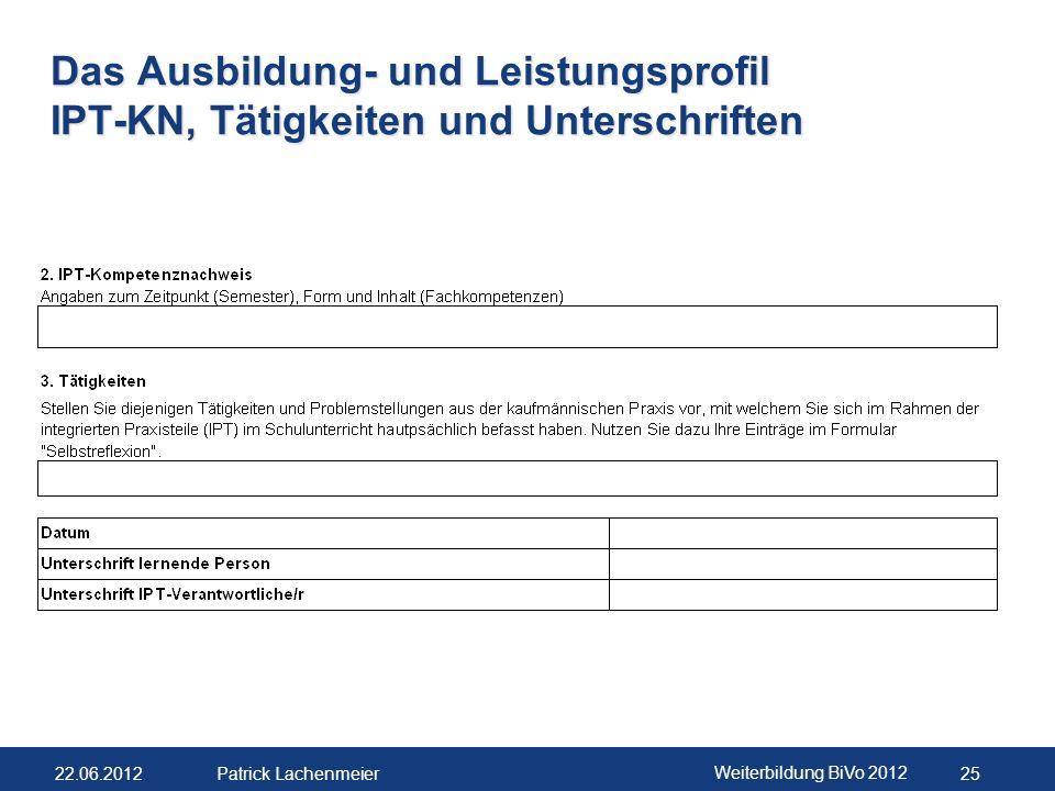 Das Ausbildung- und Leistungsprofil IPT-KN, Tätigkeiten und Unterschriften