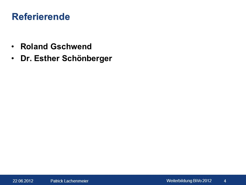 Referierende Roland Gschwend Dr. Esther Schönberger