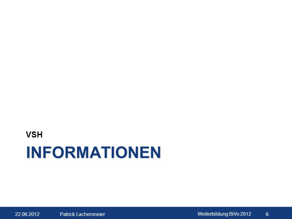 VSH Informationen