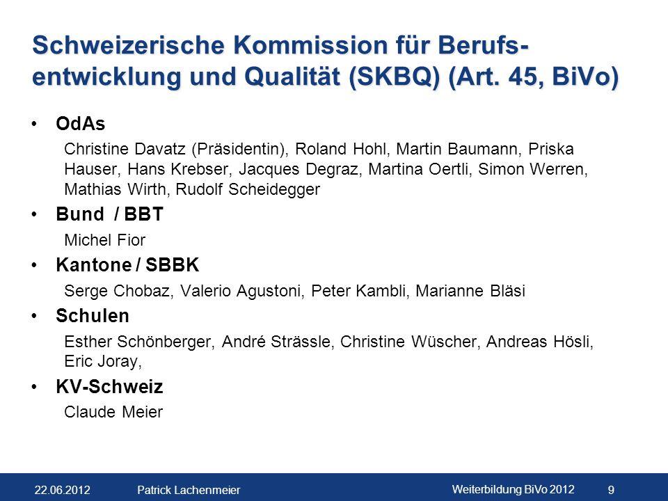 Schweizerische Kommission für Berufs-entwicklung und Qualität (SKBQ) (Art. 45, BiVo)