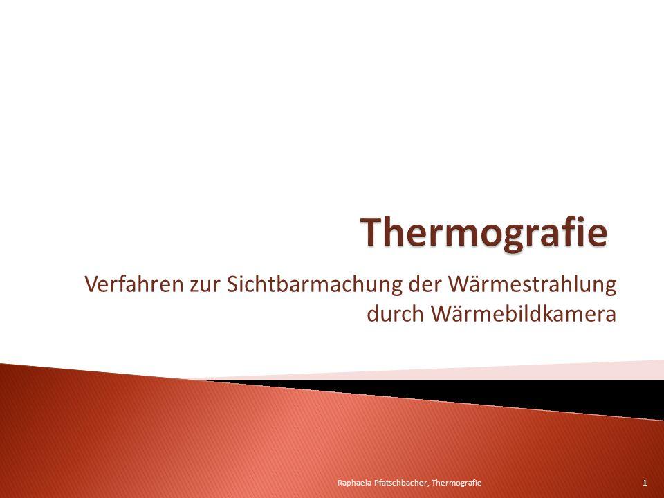 Verfahren zur Sichtbarmachung der Wärmestrahlung durch Wärmebildkamera