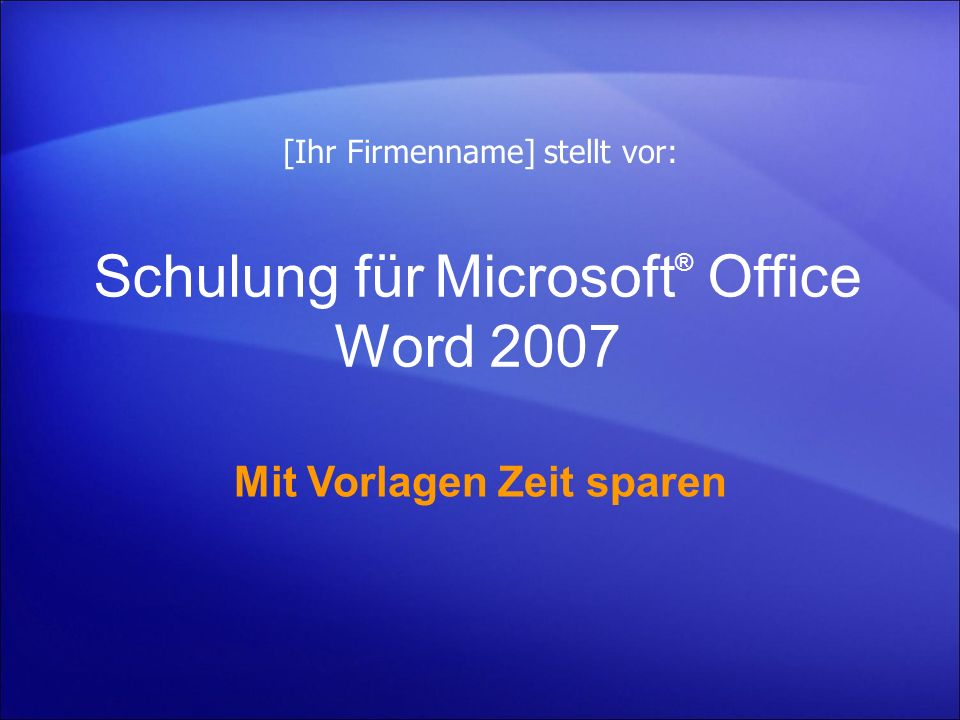Schulung für Microsoft® Office Word 2007