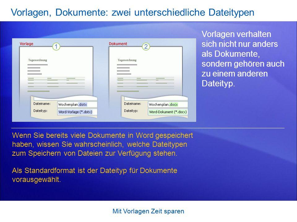 Vorlagen, Dokumente: zwei unterschiedliche Dateitypen