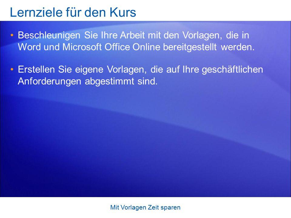Lernziele für den Kurs Beschleunigen Sie Ihre Arbeit mit den Vorlagen, die in Word und Microsoft Office Online bereitgestellt werden.