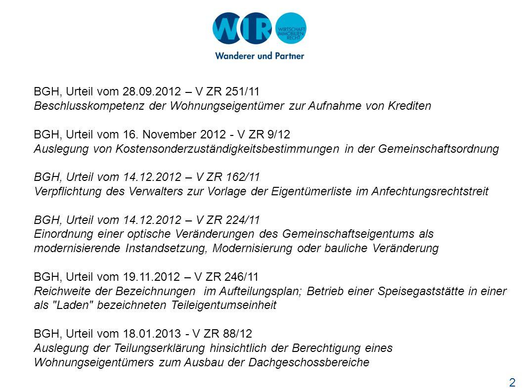 BGH, Urteil vom 28.09.2012 – V ZR 251/11 Beschlusskompetenz der Wohnungseigentümer zur Aufnahme von Krediten.