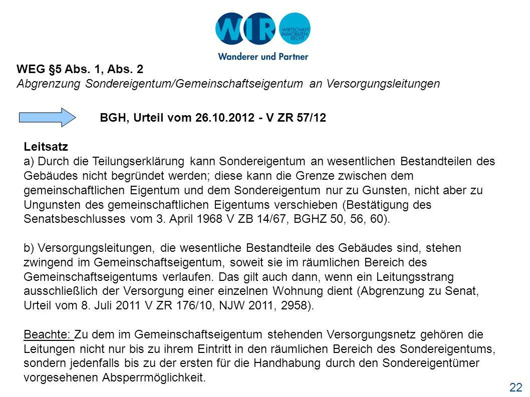 WEG §5 Abs. 1, Abs. 2 Abgrenzung Sondereigentum/Gemeinschaftseigentum an Versorgungsleitungen. BGH, Urteil vom 26.10.2012 - V ZR 57/12.