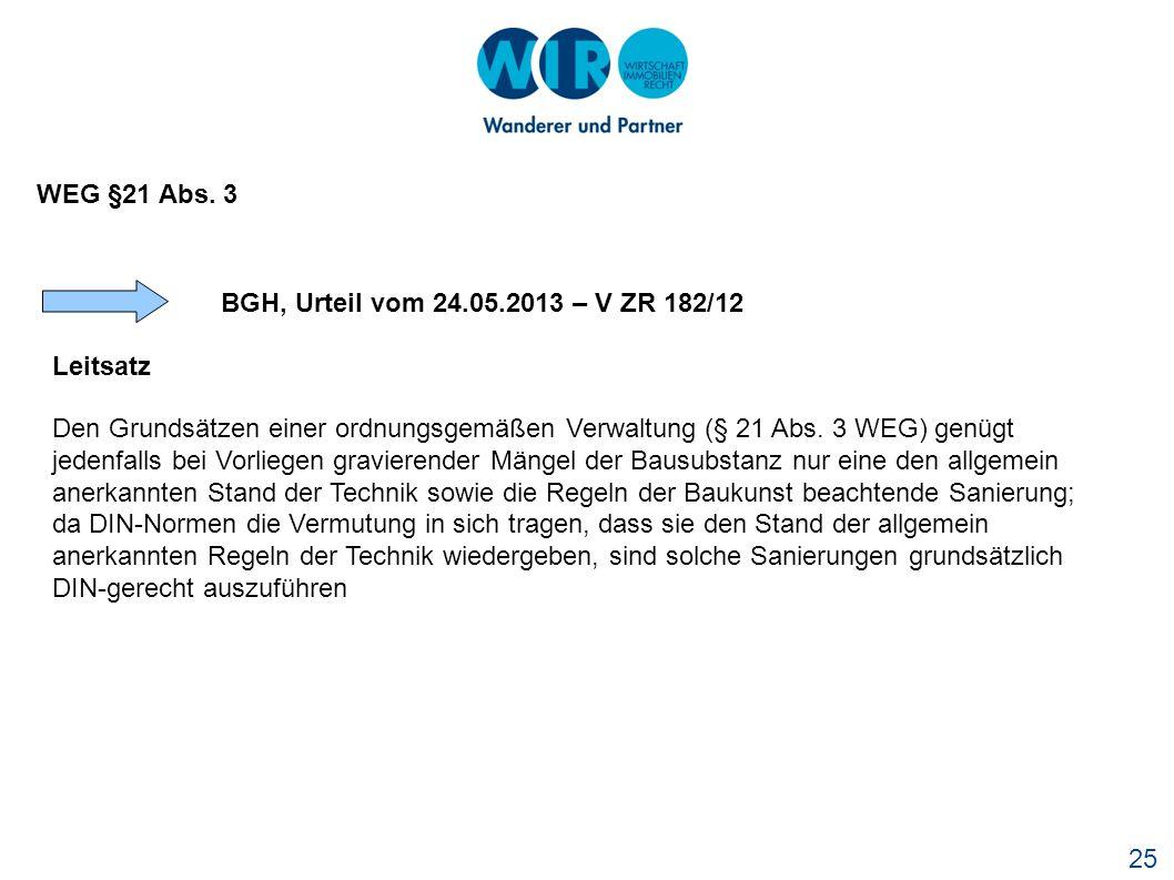 WEG §21 Abs. 3 BGH, Urteil vom 24.05.2013 – V ZR 182/12 Leitsatz