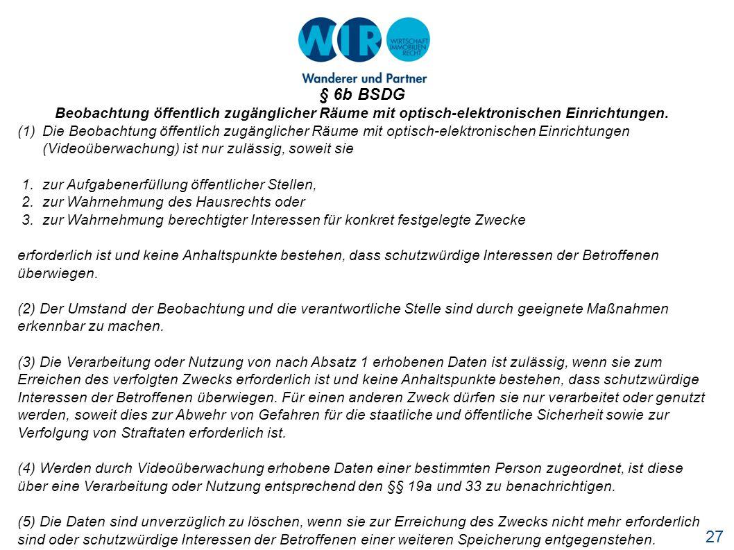 § 6b BSDG Beobachtung öffentlich zugänglicher Räume mit optisch-elektronischen Einrichtungen.