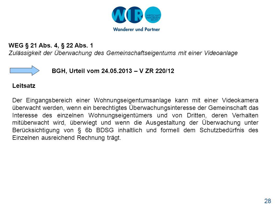 WEG § 21 Abs. 4, § 22 Abs. 1 Zulässigkeit der Überwachung des Gemeinschaftseigentums mit einer Videoanlage.