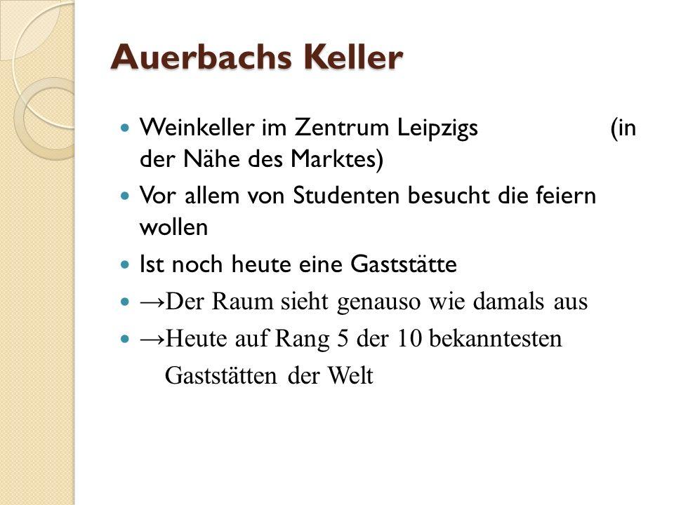 Auerbachs Keller Weinkeller im Zentrum Leipzigs (in der Nähe des Marktes) Vor allem von Studenten besucht die feiern wollen.